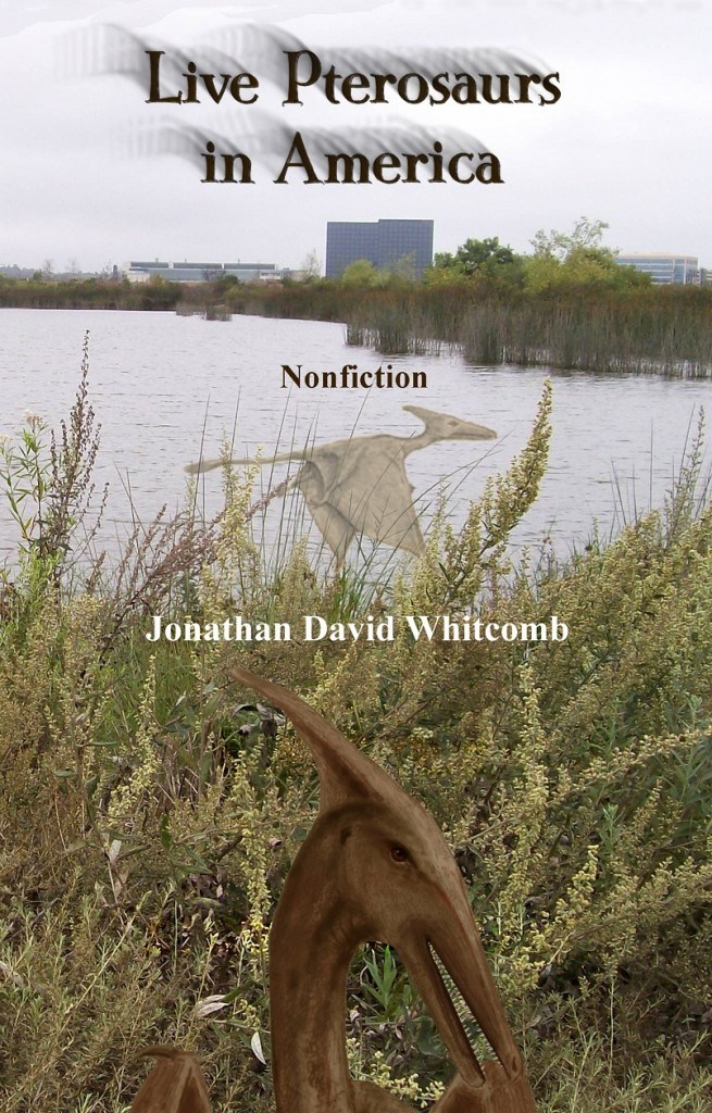 """Nonfiction cryptozoology book """"Live Pterosaurs in America"""" - 3rd edition"""