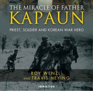 "Nonfiction book - biography by Roy Wenzl and Travis Heying - ""The Miracle of Father Kapaun"""