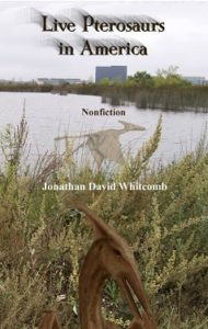 "3rd edition of ""Live Pterosaurs in America"" cryptozoology book by Jonathan Whitcomb"