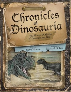 "Nonfiction Biblical-Creation cryptozoology book by David Woetzel and Richard Dobbs - a picture book of ""The History and Mystery of Dinosaurs and Man"""