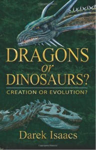 Nonfiction cryptozoology book - Creation or Evolution? - title: Dragons or Dinosaurs - by Darek Isaacs