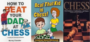 Beat That Kid in Chess, How to Beat Your Dad at Chess, Polgar books